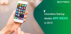 innovative mobile app - Quytech Blog