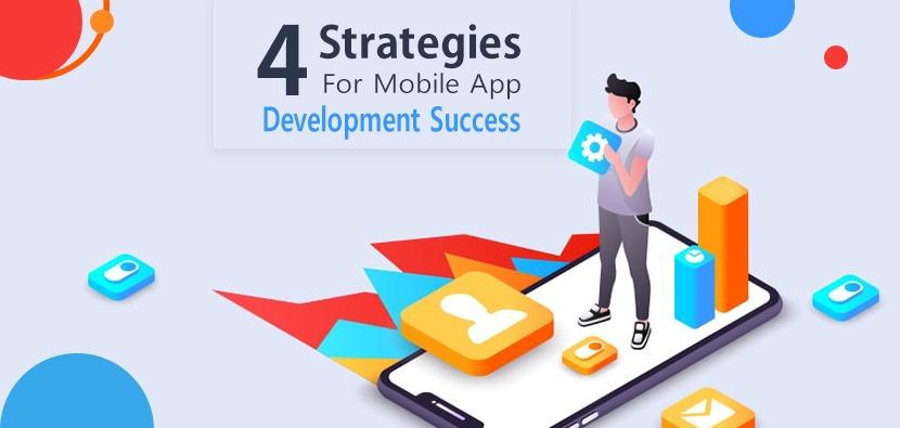 4 Strategies for Mobile App Development Success