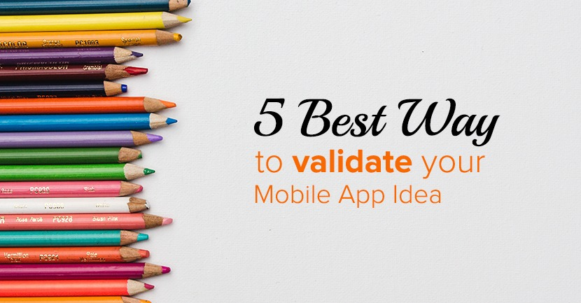 I Have an Idea for an App: 5 Ways to Validate your Ideas is Good or